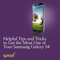 Helpful Tips and Tricks to Get the Most Out of Your Samsung Galaxy S4