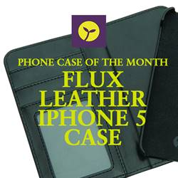 Phone case of the month - the Flux Leather iPhone 5 case