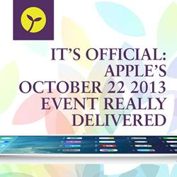 It's Official: Apple's October 22 2013 Event Really Delivered