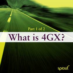 Part 1: What is 4GX?