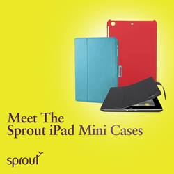 Meet The Sprout iPad Mini Cases