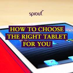 How to choose the right tablet for you