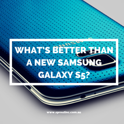 What's better than a new Samsung Galaxy S5?