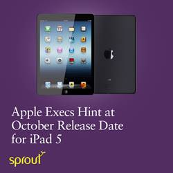 Apple Executives Hint at October Release Date For iPad 5