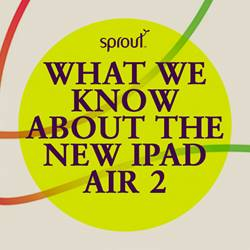 What we know about the new iPad Air 2