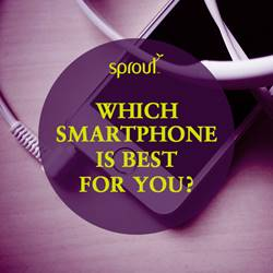 Which Smartphone Is Best for You?