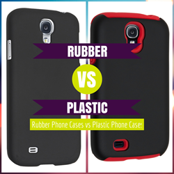 Rubber Phone Cases vs Plastic Phone Cases