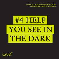 #4 Help you see in the dark