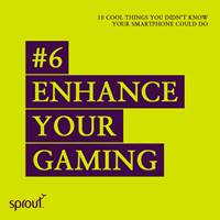 #6 Enhance your gaming